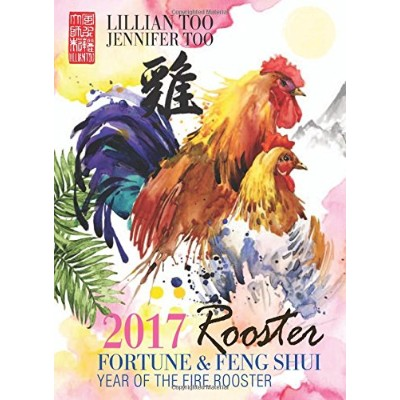 Lillian Too & Jennifer Too Fortune & Feng Shui 2017 Rooster