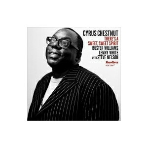Cyrus Chestnut サイラスチェスナット / There's A Sweet Sweet Spirit 輸入盤 【CD】