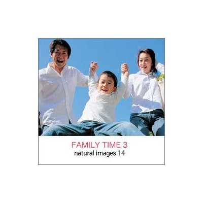 natural images Vol.14 FAMILY TIME 3