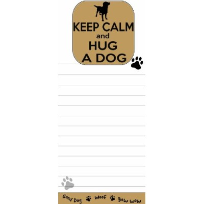 Keep Calm and Hug A Dog Magnetic List Pads Uniquely Shaped Sticky Notepad Measures 8.5 by 3.5...