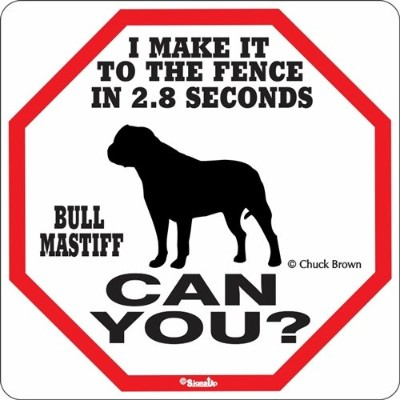 I MAKE IT TO THE FENCE IN 2.8 SECONDS BULL MASTIFF CAN YOU?サインボード:ブルマスティフ 警戒中 フェンスまで2.8秒 イラスト 英語 看板...