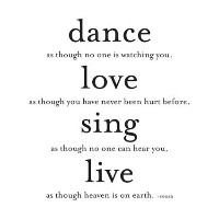 Dance, Love, Sing... Unknown Black and White Magnet by Quotable Cards