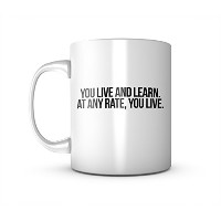 You Live And Learn At Any Rate You Live セラミック マグカップ コーヒーティーカップ