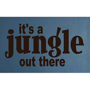 Wall Decor Plus More It's A Jungle Out There Wall Vinyl Sticker Quote 42W x 23H - Chocolate Brown...