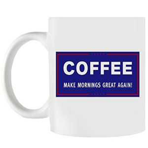 Make Mornings Great Againコーヒーマグ – A Perfect誕生日and fun gift idea for Conservatives、ドナルド・トランプファン、政治...