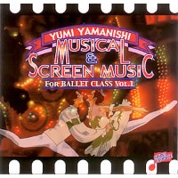 山西由実★バレエレッスンCD★Musical & Screen for Ballet Class vol.1★