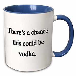 """3drose Mug _ 157375_ 6"""" There 's A Chance This Could Be Vodka """" 2つトーンブルーマグカップ、11オンス、ブルー/ホワイト"""