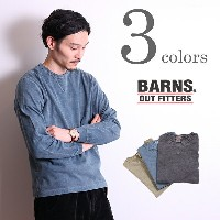 【SALE】【20%OFF】BARNS OUTFITTERS バーンズ アウトフィッターズ ガゼット クルー ネック カットソー 長袖 ピグメント染 T シャツ ロンT CREW NECK LONG...