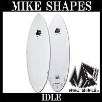 MIKE SHAPES IDLE 5'6 5'9 6'0 ミニボード 5'6-M4