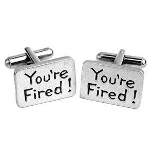You 're Fired Funny Cufflinks
