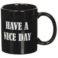 Have a Nice Day Coffee Mug Funny Cup for Coffee Milk Juice and Tea by extrafunn