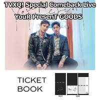 TVXQ! TICKET BOOK「TVXQ! Special Comeback Live YouR PresenT GOODS」