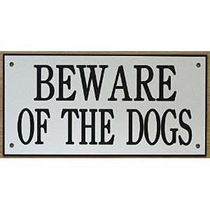 6in x 3inアクリルBeware of the Dogs Sign inホワイトwithブラック印刷
