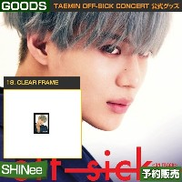 18. CLEAR FRAME / SHINee TAEMIN [off-sick] ON TRACK GOODS /日本国内配送/1次予約/送料無料