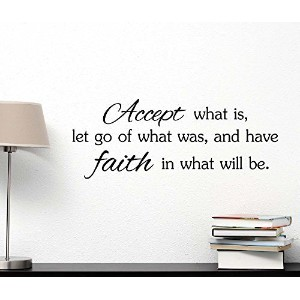 Accept what is let go of what was and have faith in what will be God cute Wall Vinyl Religious...