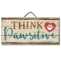 "Think Pawsitive 12 "" x 6 "" Wood Sign"