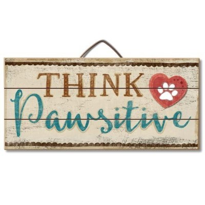 """Think Pawsitive 12"""" x 6"""" Wood Sign"""
