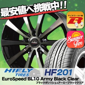 205/60R16 HIFLY ハイフライ HF201 エイチエフ ニイマルイチ EuroSpeed BL10 Army Black Clear ユーロスピード BL10 アーミーブラッククリア...