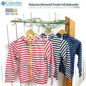 【10%OFF!】コロンビア リラクシング パーカー COLUMBIA PY2023 RELAXING MOMENTS YOUTH FULL ZIP HOODIE キッズ リラクシングモーメンツ...