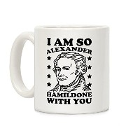 I Am So Alexander hamildone with Youホワイト11オンスセラミックコーヒーマグby LookHUMAN