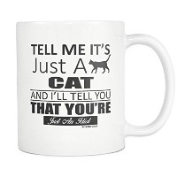 Cat Lover gifts-tell Me It 's Just A猫といいことを教えthat you anているだけidiot-catコーヒーmug-cat Tea cup-catギフト