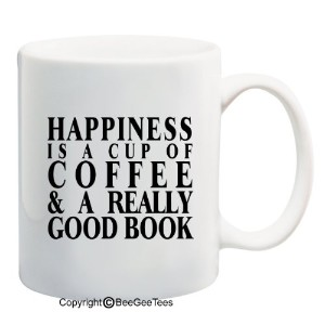 Happiness Is A Cup Ofコーヒーまたは紅茶、A Really Good Book Funny 11またはコーヒーやティーカップ15 oz Mug by BeeGeeTees ®...