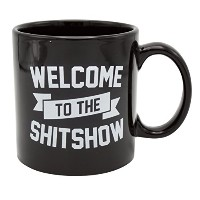Welcome to the Shit Show Giant Novelty Mug