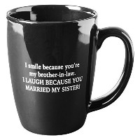 I Smile Because You 're My brother-in-law Funny Mug–ブラックセラミック