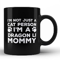 I ' m Not Just a Cat Person I ' m a Dragon Li Mommyブラックコーヒーマグby Hom Purrfectギフトfor Dragon Li Moms