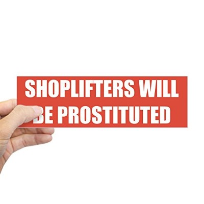"""CafePress–Shoplifters Will Be Prostitutedバンパーステッカー–10"""" x3""""長方形バンパーステッカー車デカールステッカー"""