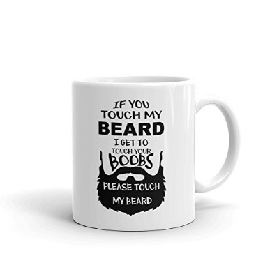 If You Touch My Beard I Touch Your Boobs面白いノベルティユーモア11オンスホワイトセラミックガラスコーヒーティーMug Cup