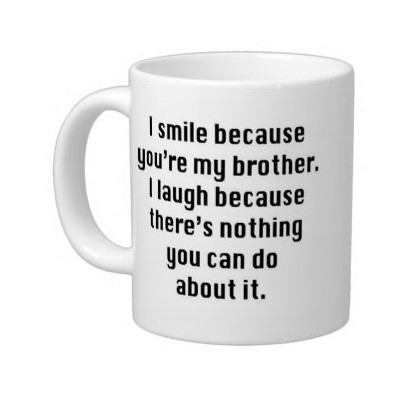 Birthday/Office Gifts Love Quotes I smile because you're my brother.I laugh because there's nothing...