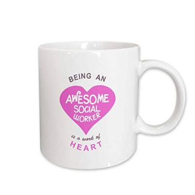 3dRose mug_183884_1 Being An Awesome Social Worker Is a Work of Heart Pink Job Quote Ceramic Mug,...
