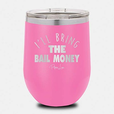 Piper Lou Collection I'll Bring The Bail Money 12オンス ワインカップ 12oz ピンク