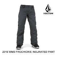 2016 VOLCOM ボルコム パンツ WOMEN'S FROCHICKIE INSULATED PANT CHR