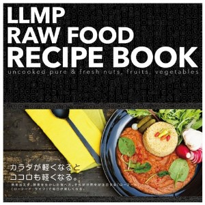 LLMP RAW FOOD RECIPE BOOK(LLMP ローフードレシピブック)
