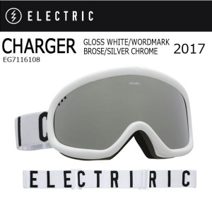 2017 ELECTRIC エレクトリック ゴーグル CHARGER GLOSS WHITE/WORDMARK BROSE/SILVER CHROME EG7116108 【ゴーグル】アジアンフィット