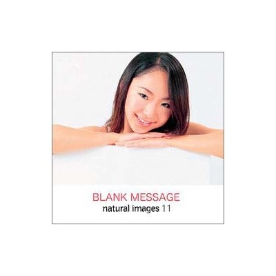 natural images Vol.11 BLANK MESSAGE