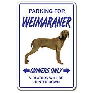 PARKING FOR WEIMARANER OWNERS ONLY サインボード:ワイマラナー オーナー専用 駐車スペース 標識 看板 MADE IN U.S.A [並行輸入品]