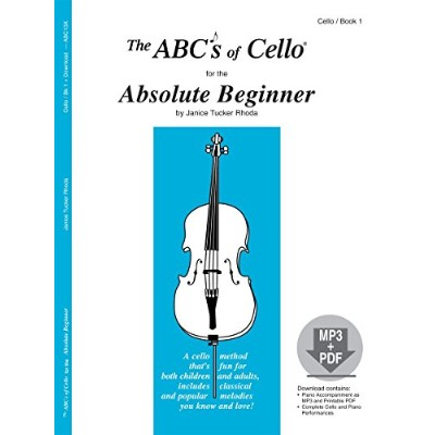 The ABCs of Cello for the Absolute Beginner, Book 1 and CD