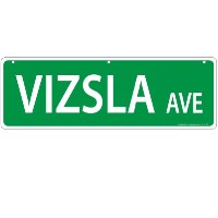 Imagine This Vizsla Street Sign by Imagine This