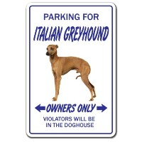 PARKING FOR ITALIAN GREYHOUND OWNERS ONLY サインボード:イタリアングレーハウンド オーナー専用 駐車スペース 標識 看板 MADE IN U.S.A ...