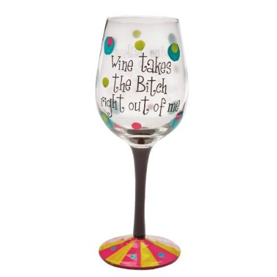 (Multi) - Wine Takes the Bitch Right Out of Me Stemware Glass