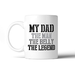 365 Printing My Dad The Man White Funny Dad Quote Coffee Mug Dads Birthday Gifts