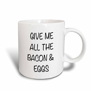 Tory Anneコレクション引用 – Give Me All The Bacon And Eggs – マグカップ 11 oz ホワイト mug_243865_1