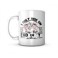 I Only Ride In Days That End In Y Biker Rider セラミック マグカップ コーヒーティーカップ