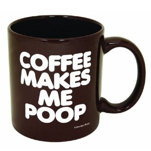Coffee Makes Me Poop! ~ Funny Coffee Mug/Cup ~ 11 oz ~ Dark Brown with White Letters [並行輸入品]